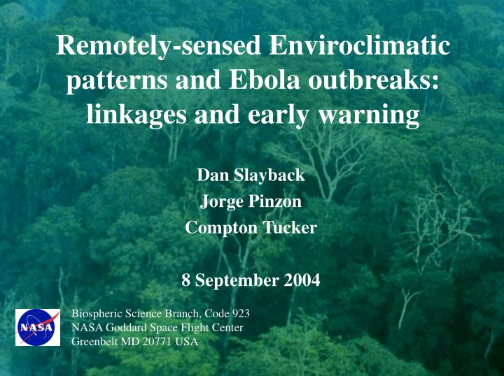 Remotely sensed enviroclimatic patterns and ebola outbreaks linkages and early warning