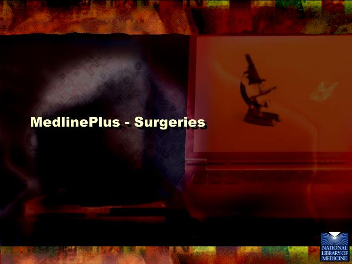 MedlinePlus - Surgeries