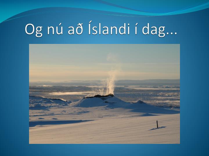Og nú að Íslandi í dag...