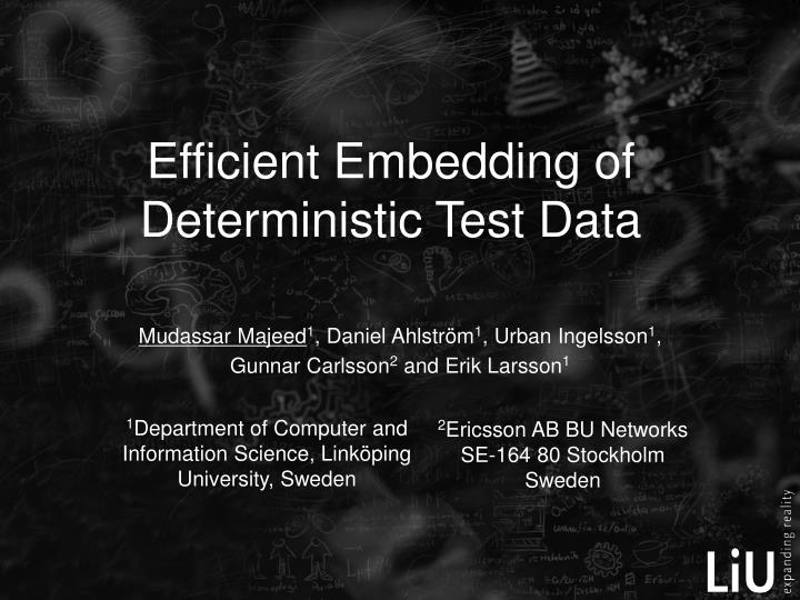 Efficient Embedding of Deterministic Test Data