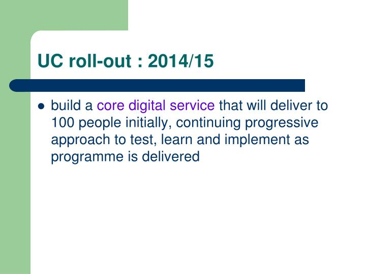 UC roll-out : 2014/15
