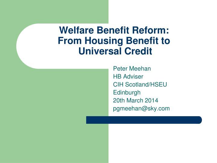 Welfare Benefit Reform: