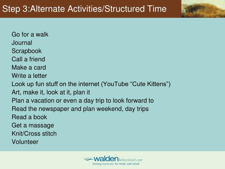 Step 3:Alternate Activities/Structured Time