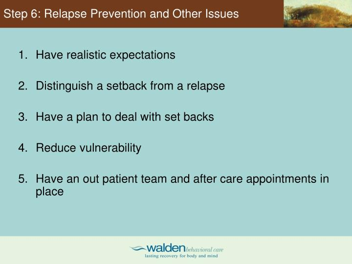 Step 6: Relapse Prevention and Other Issues