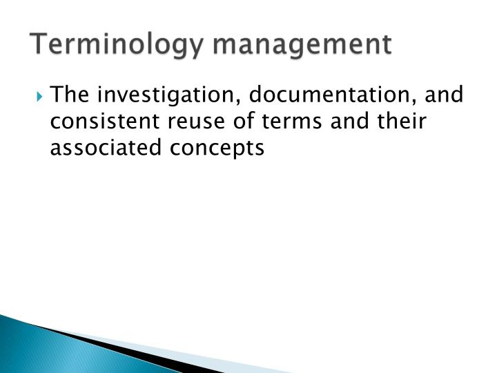 The investigation, documentation, and consistent reuse of terms and their associated concepts