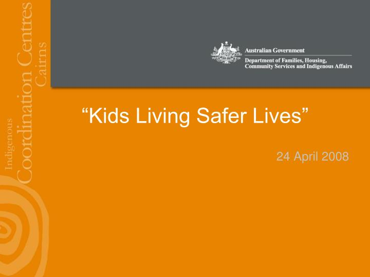 Kids living safer lives