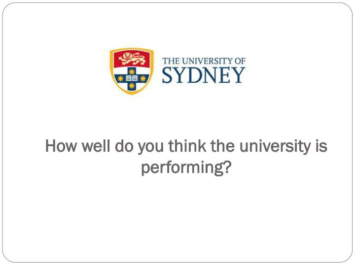 How well do you think the university is performing?