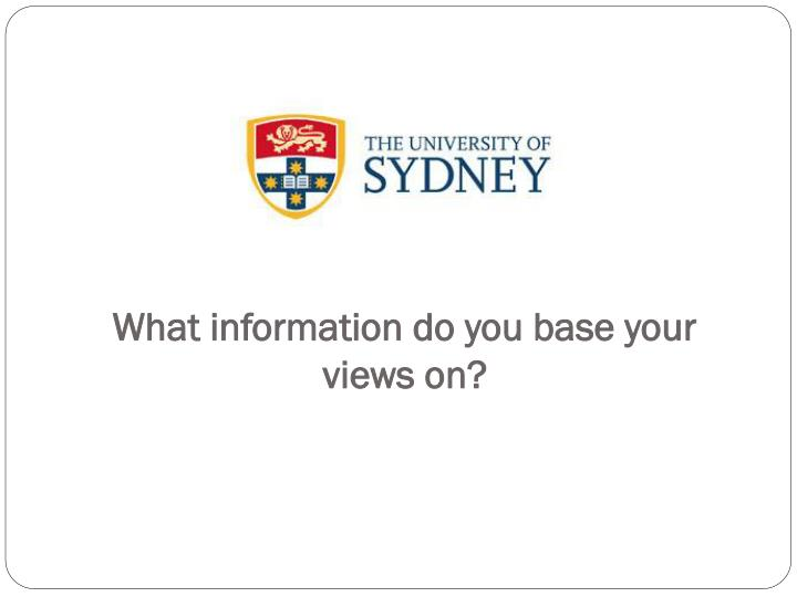 What information do you base your views on?