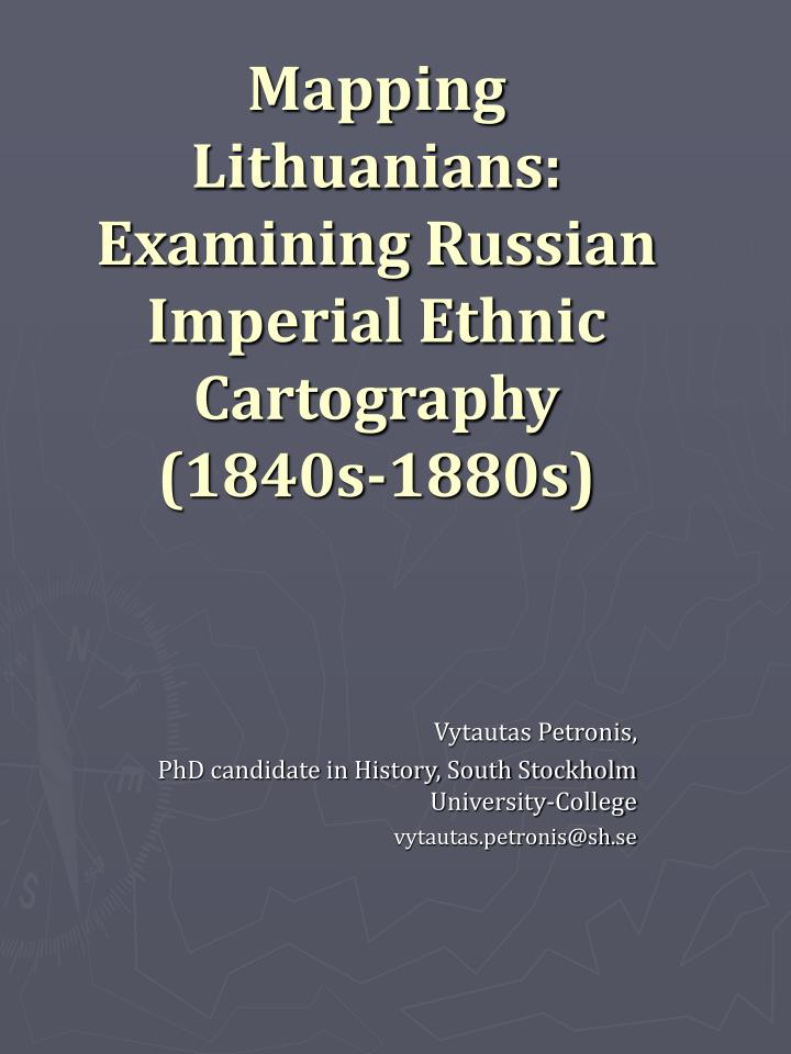 Mapping lithuanians examining russian imperial ethnic cartography 1840s 1880s