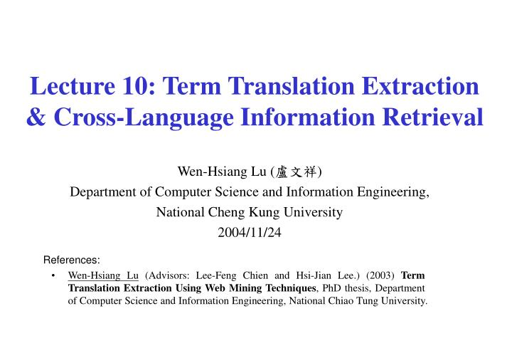 Lecture 10: Term Translation Extraction & Cross-Language Information Retrieval