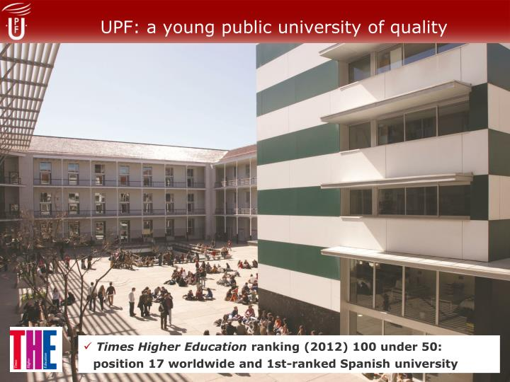 UPF: a young public university of quality