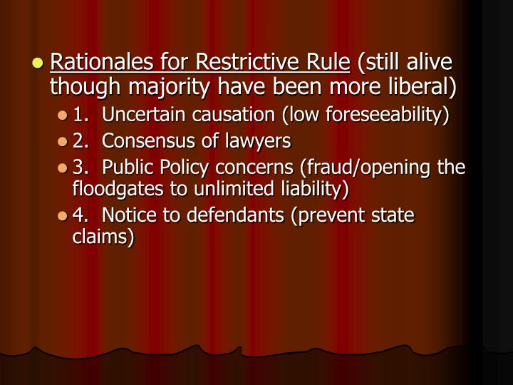 Rationales for Restrictive Rule
