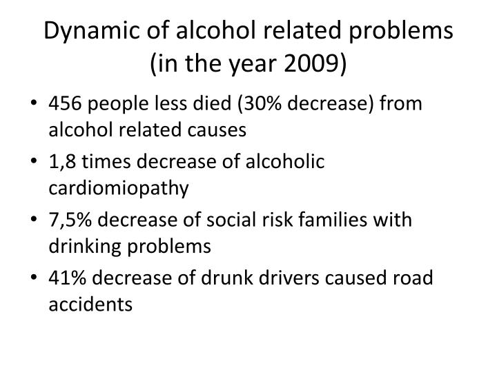 Dynamic of alcohol related problems (in the year 2009)