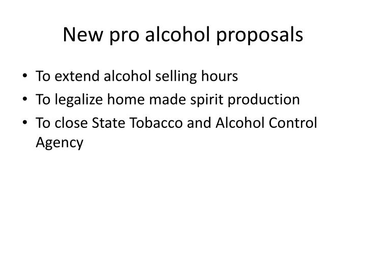 New pro alcohol proposals