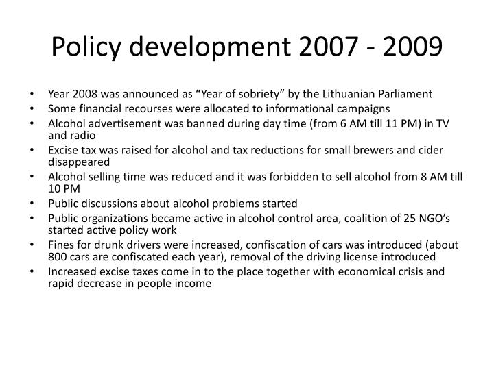 Policy development 2007 - 2009