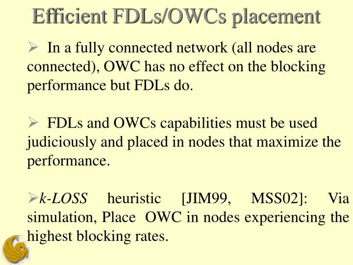 Efficient FDLs/OWCs placement