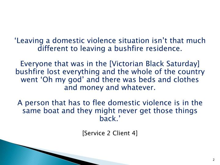 'Leaving a domestic violence situation isn't that much different to leaving a bushfire residence.