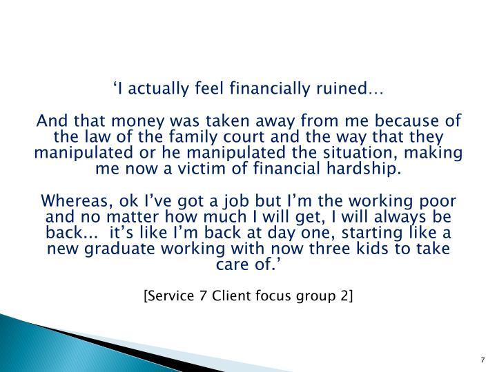 'I actually feel financially ruined…