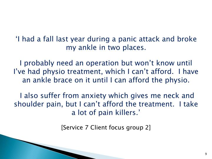 'I had a fall last year during a panic attack and broke my ankle in two places.