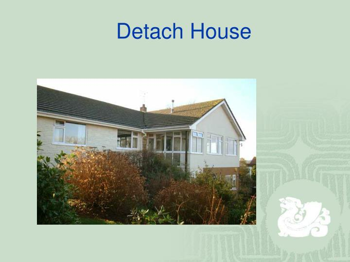 Detach House