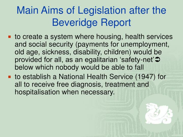 Main Aims of Legislation after the Beveridge Report