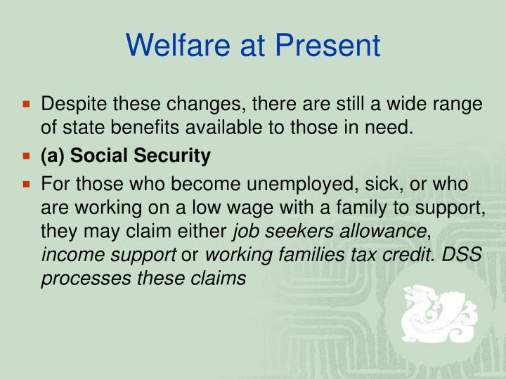 Welfare at Present