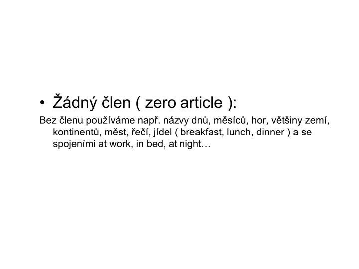 Žádný člen ( zero article ):