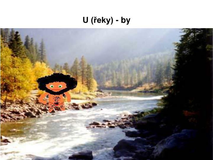 U (řeky) - by