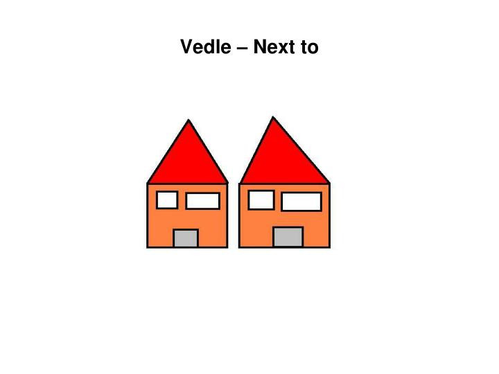 Vedle – Next to