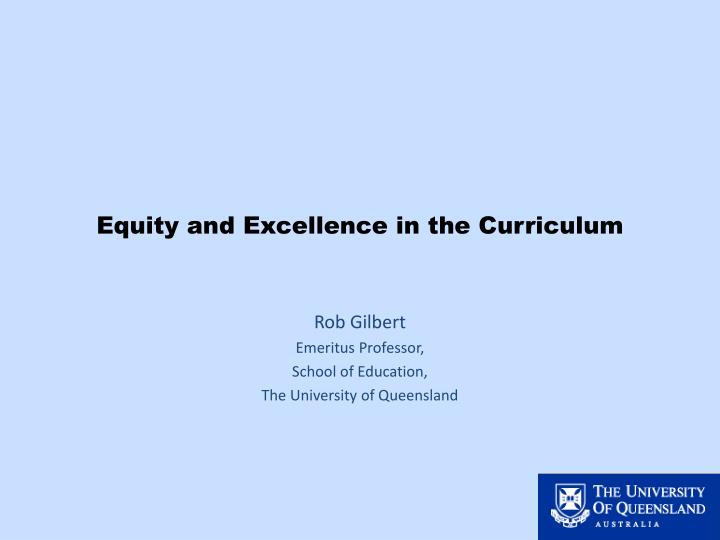 Equity and excellence in the curriculum