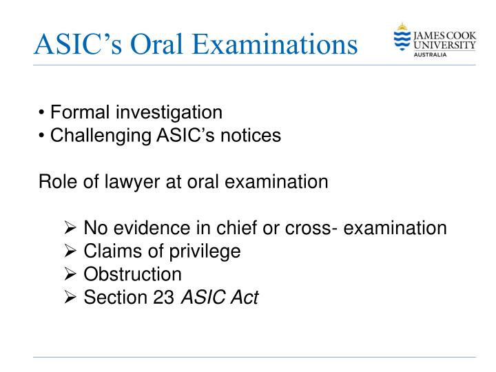 ASIC's Oral Examinations