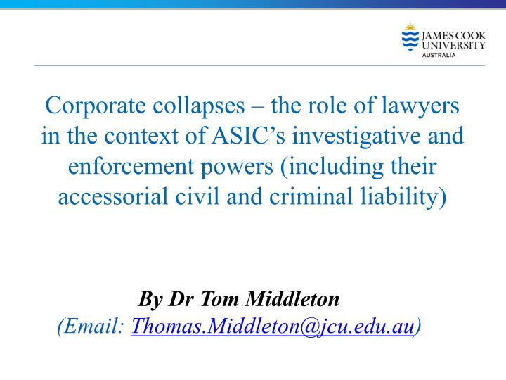 Corporate collapses – the role of lawyers in the context of ASIC's investigative and enforcement...
