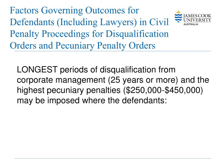 Factors Governing Outcomes for Defendants (Including Lawyers) in Civil Penalty Proceedings for Disqualification Orders and Pecuniary Penalty Orders