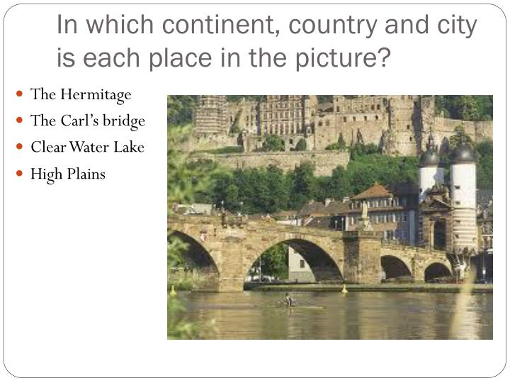 In which continent, country and city is each place in the picture?