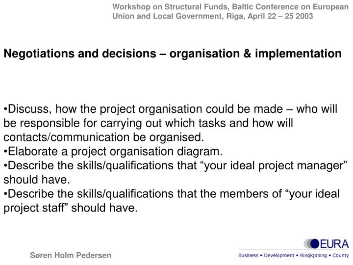 Negotiations and decisions – organisation & implementation