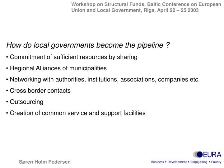 How do local governments become the pipeline ?