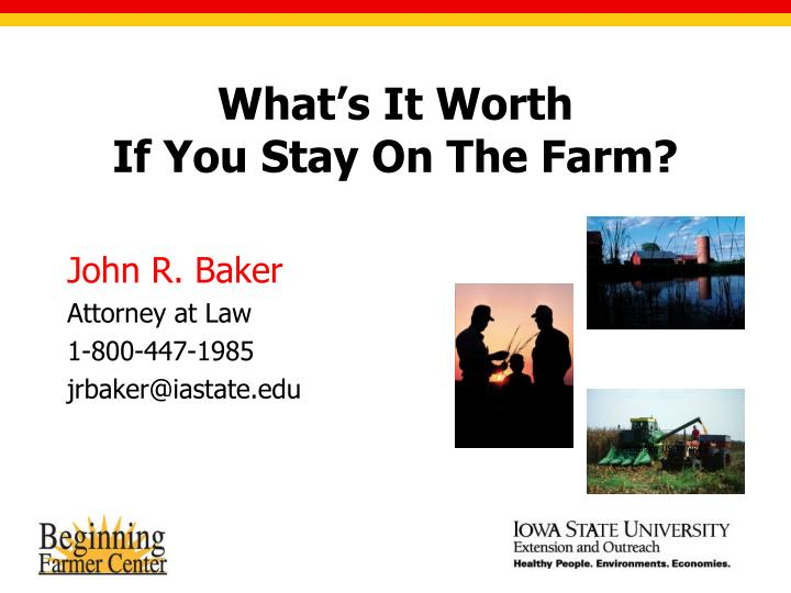 What s it worth if you stay on the farm