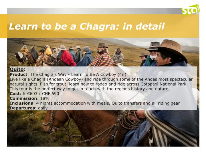 Learn to be a Chagra: in detail