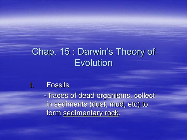 a report on the theory of evolution Darwin's theory of evolution - a theory in crisis in light of the tremendous advances we've made in molecular biology, biochemistry, genetics and information theory.