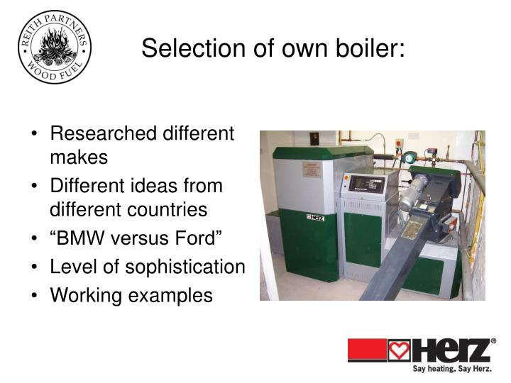 Selection of own boiler: