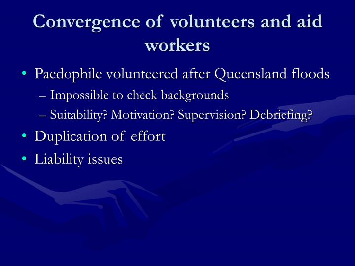 Convergence of volunteers and aid workers