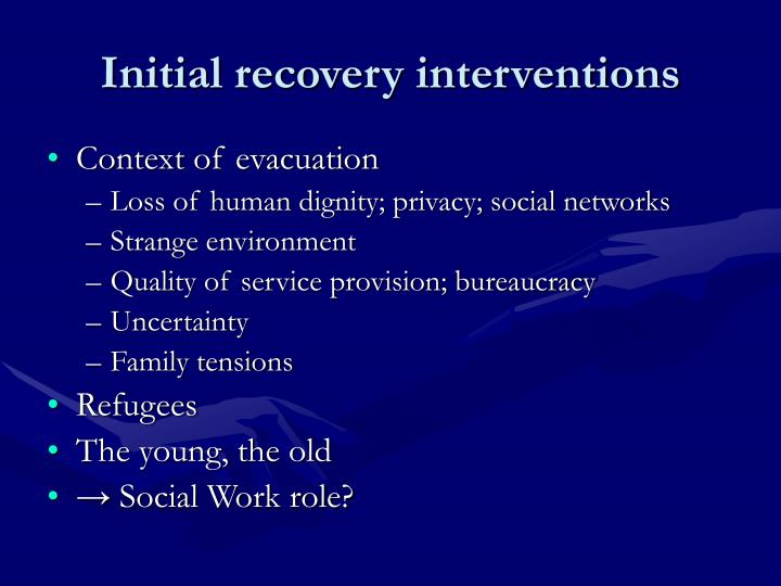 Initial recovery interventions