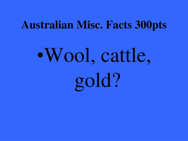 Australian Misc. Facts 300pts