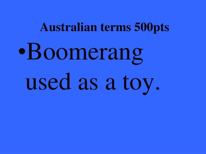 Australian terms 500pts