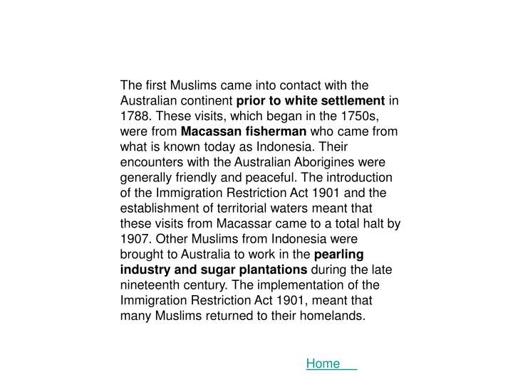 The first Muslims came into contact with the Australian continent