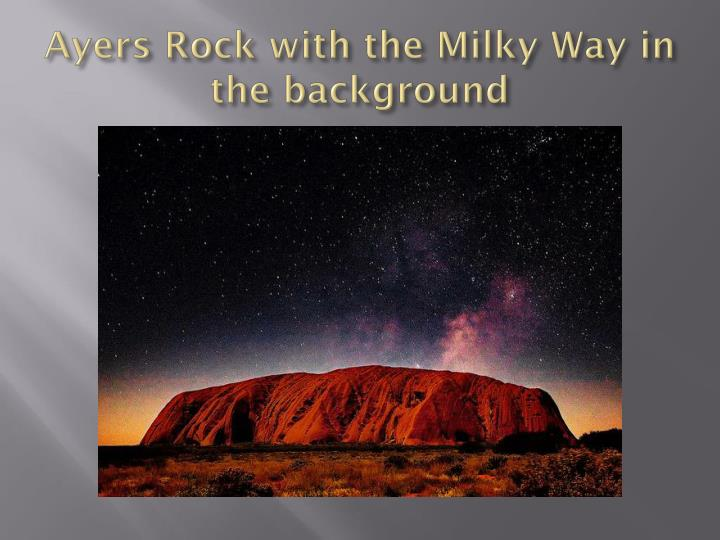 Ayers Rock with the Milky Way in the background