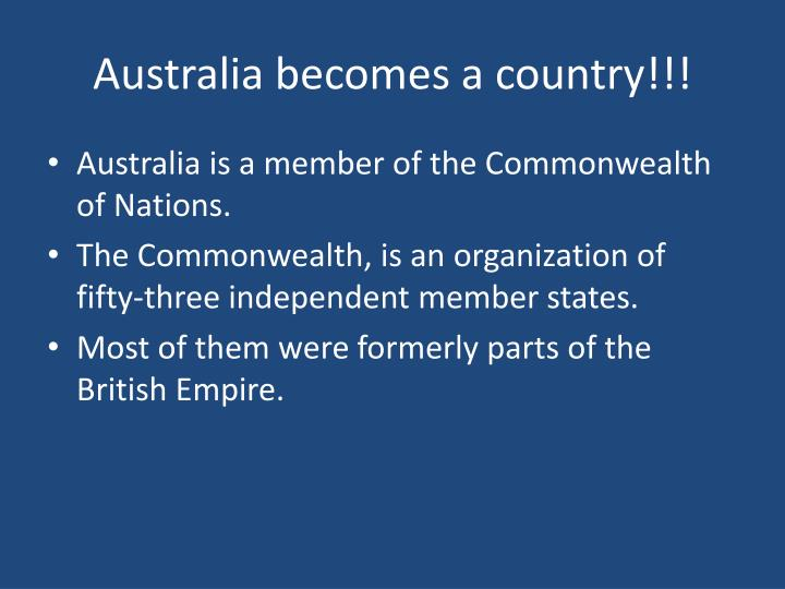 Australia becomes a country!!!