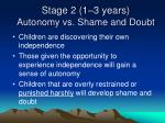 stage 2 1 3 years autonomy vs shame and doubt