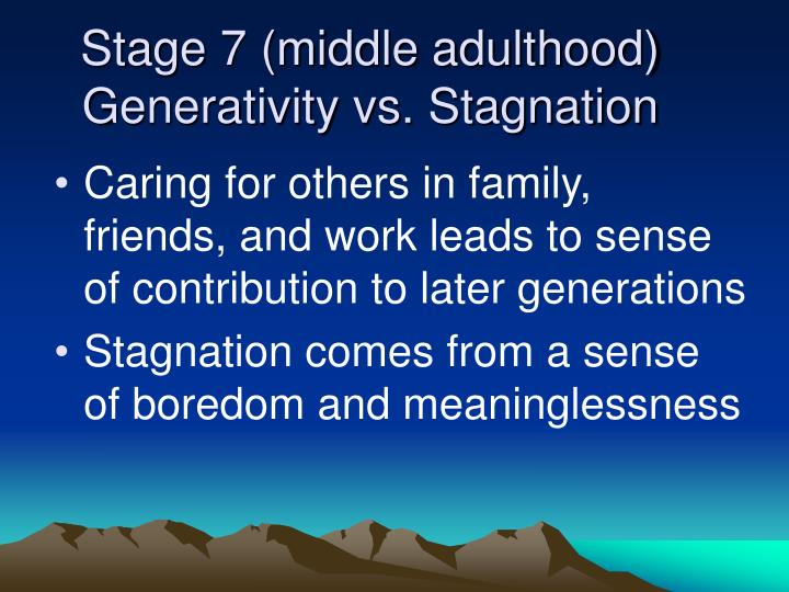 Stage 7 (middle adulthood)