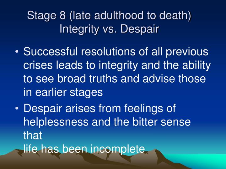 Stage 8 (late adulthood to death)